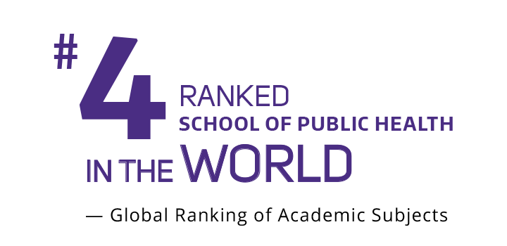 #4 Ranked School of Public Health in the World