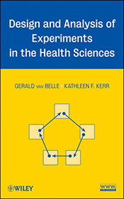 Design and Analysis of Experiments in the Health Sciences by Gerald Van Belle and Kathleen Kerr